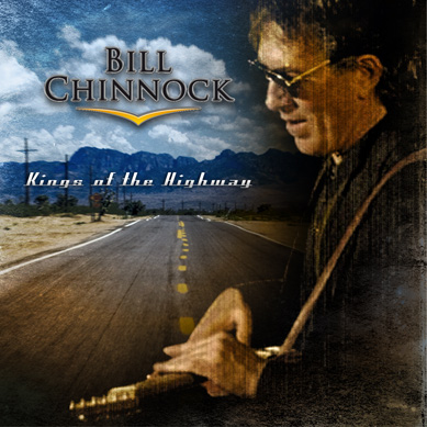 "BILL CHINNOCK ""Kings of the Highway"""